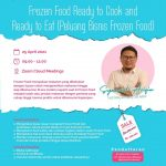"""Online Class Training 25 April 2021 """"Frozen Food Ready to Cook and Ready to Eat (Peluang Bisnis Frozen Food)"""""""